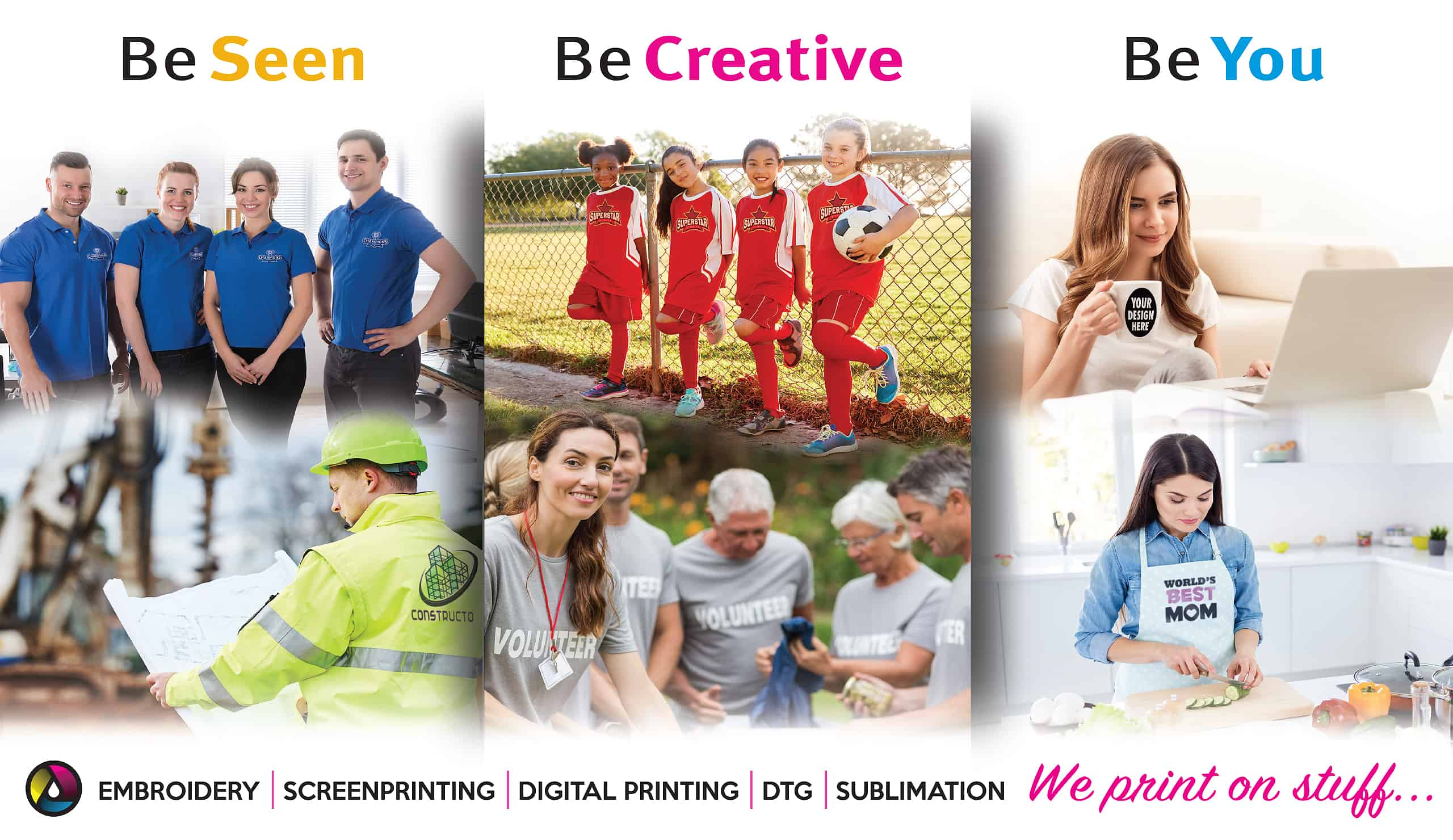 Be seen, be creative, be you! We print on stuff: Embroidery, screen printing, direct-to-garment, sublimation.